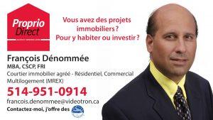 Proprio direct François Dénommée, projets immobiliers pour y habiter ou y investir
